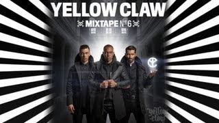 Yellow Claw Mixtape 6 Full HD
