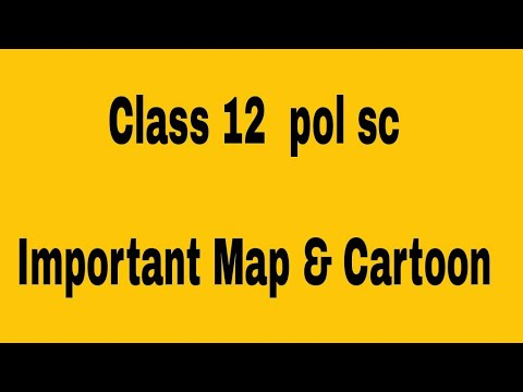 Class 12 pol science important map and cartoon video by satender pratap