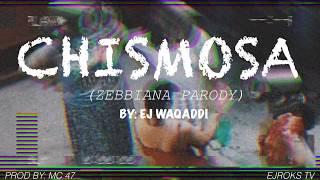 CHISMOSA (ZEBBIANA PARODY)   EJ #ZEBBIANA #SKUSTACLEE #CHISMOSA