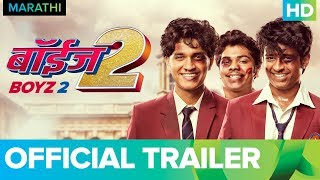 Boyz 2 Official Trailer | Marathi Movie 2018 | Vishal Devrukhkar | Avadhoot Gupte