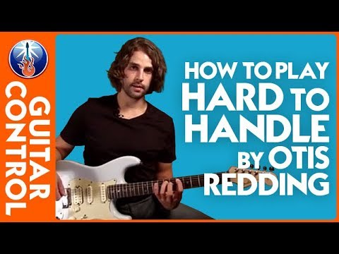 How to Play Hard To Handle by Otis Redding