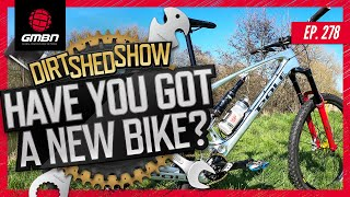 Who Has Bought A New Bike Recently? | Dirt Shed Show Ep. 278