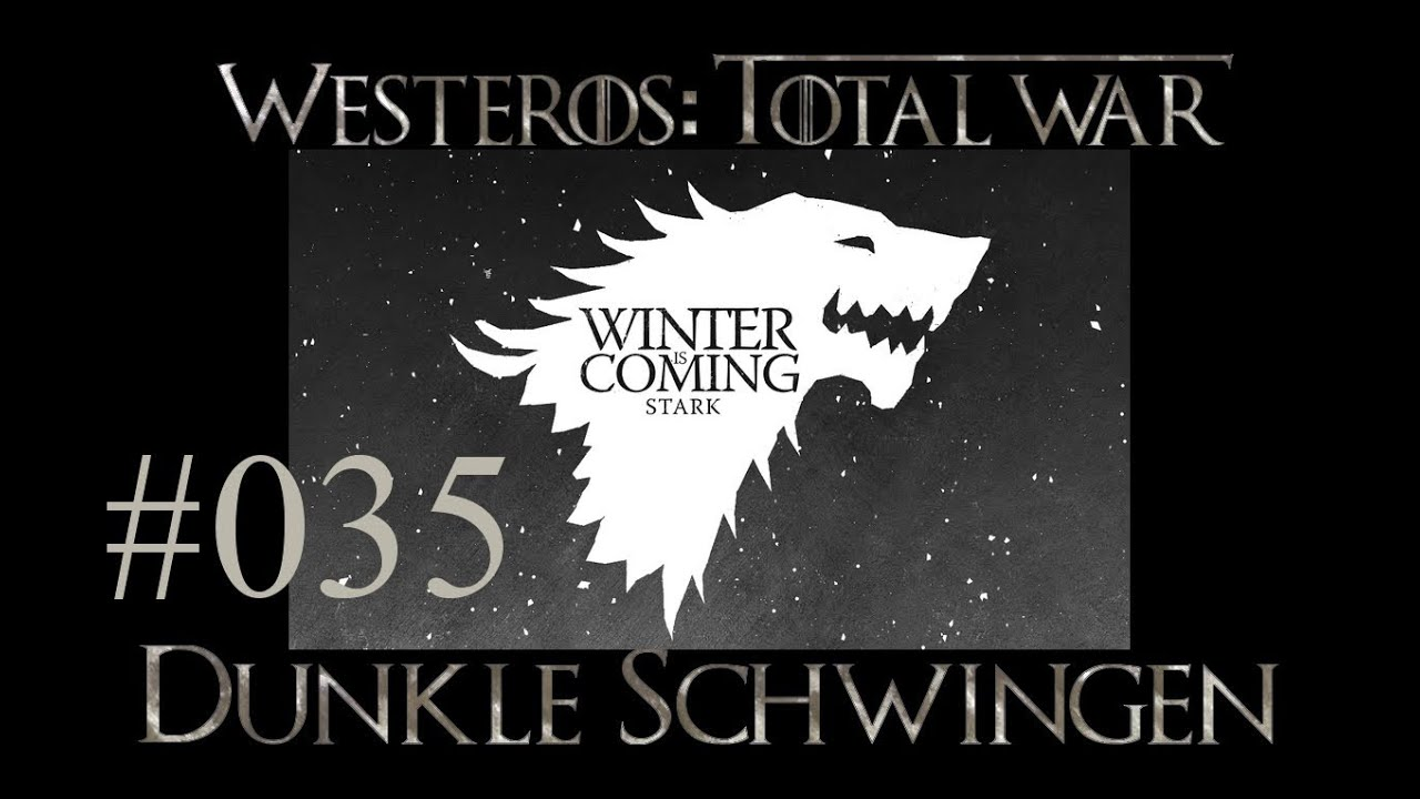 Westeros Total War: Dunkle Schwingen LP #35 Fall der Mauer ...  Westeros Total ...