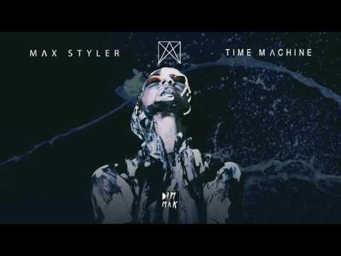 Max Styler - Time Machine | Dim Mak Records