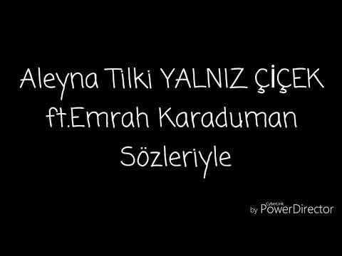 Aleyna Tilki YALNIZ ÇİCEK Ft.Emrah Karaduman - Lyrics