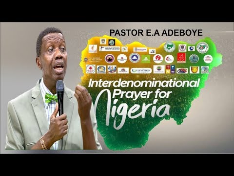 Pastor E.A Adeboye INTERDENOMINATIONAL PRAYER For NIGERIA