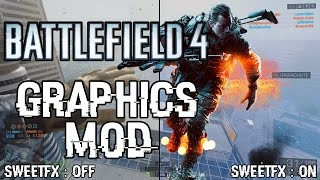 BATTLEFIELD 4 GRAPHICS MOD! | NO BAN | SweetFX | ReShade | Gameplay | Works On Nvidia Cards!