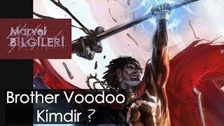 Brother voodoo kimdir ?