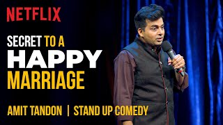 The REAL Secret to a Happy Marriage ???? | Amit Tandon Stand-Up Comedy | Netflix India