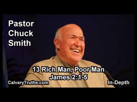 13 Rich Man, Poor Man - James 2 1-5 - In Depth - Pastor Chuck Smith - Bible Studies
