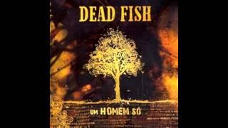 dead fish um homem só CD COMPLETO