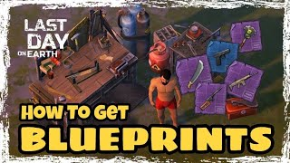 LDOE: How To Get BLUEPRINTS Last Day On Earth (v.1.9.3) (Vid#48) !!