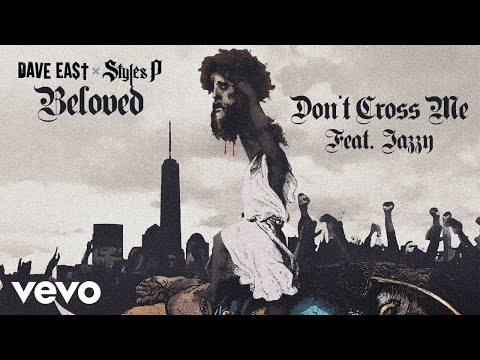 Dave East, Styles P - Don't Cross Me ft. Jazzy
