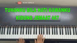 Download Mp3 Tuhanku Bila Hati Kawanku    Kidung Jemaat 467    Musik Gereja