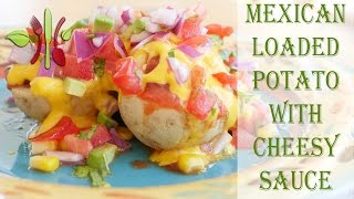 Mexican Loaded Potato With Cheesy Sauce (vegan, Refined Oil Free, Plant Based)