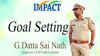 How I achieved my Goal ?   DATTA SAINATH   IMPACT