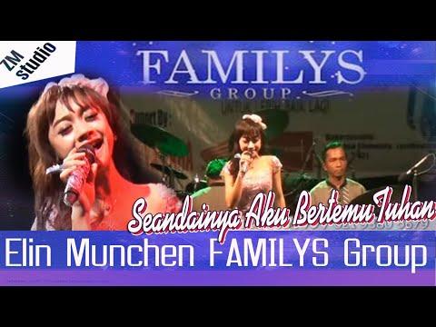 FAMILYS Group  Seandainya Aku BertemuTuhan Voc Elin Munchen
