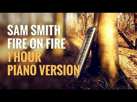 Sam Smith - Fire on Fire 1 Hour Piano
