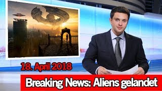 Landen HEUTE Aliens? - Weltuntergang 18. April 2018 - Sprachnachricht entschlüsselt   MythenAkte