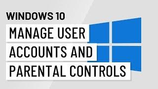 Windows 10: Managing User Accounts and Parental Controls thumbnail