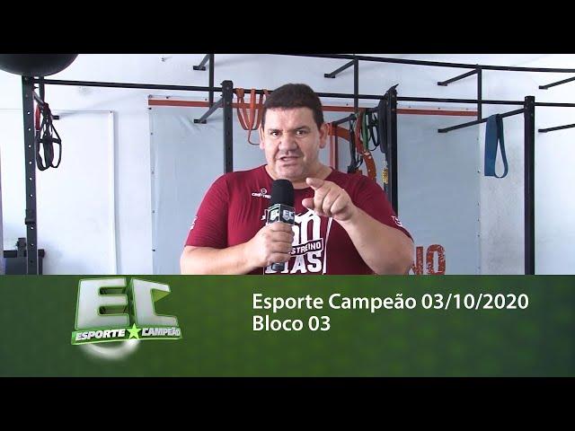 Esporte Campeão 03/10/2020 - Bloco 03