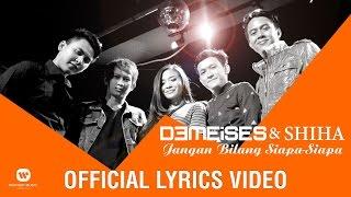 demeises shiha   jangan bilang siapa siapa official lyric video