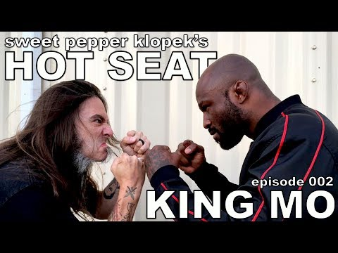 002 King Mo - Sweet Pepper Klopek's Hot Seat!