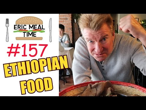 Ethiopian Food - Eric Meal Time #157