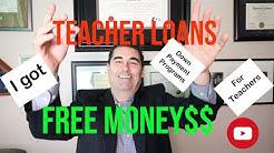 Free Money, Teacher Loans, Down Payment Assistance