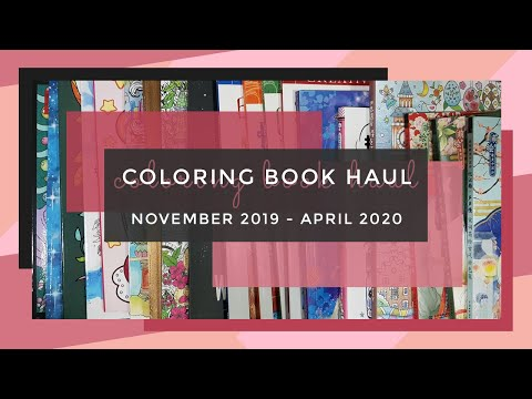 New Coloring Books - November 2019 To April 2020 || Adult Coloring Book Haul