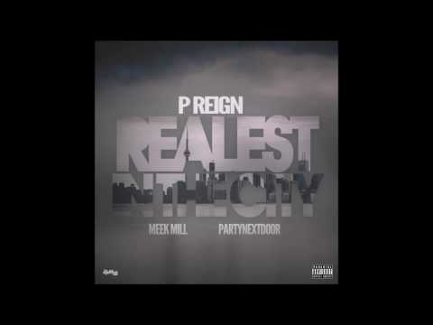 P. Reign ft. PartyNextDoor & Meek Mill - Realest In The City (Clean)