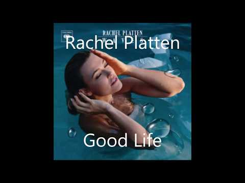 Rachel Platten - Good Life (LYRICS)