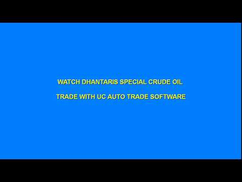 GLORRY of DHANTARAS crude oil trade by UC Automated software