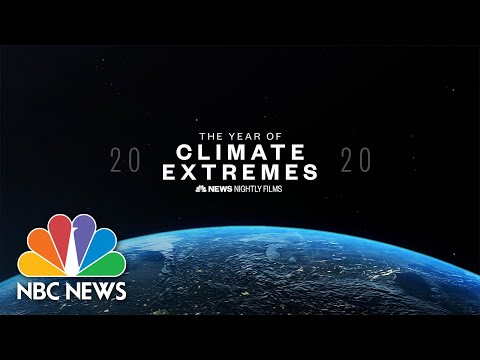 2020: The Year Of Climate Extremes | NBC Nightly News