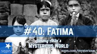 Fatima - Jimmy Akin's Mysterious World