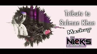 Tribute to Salman khan MASHUP remix by DJ Nick's (The CrazY Beat)