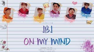 JBJ (Just Be Joyful) - On My Mind [Lyrics Han|Rom|Eng Color Coded] MP3