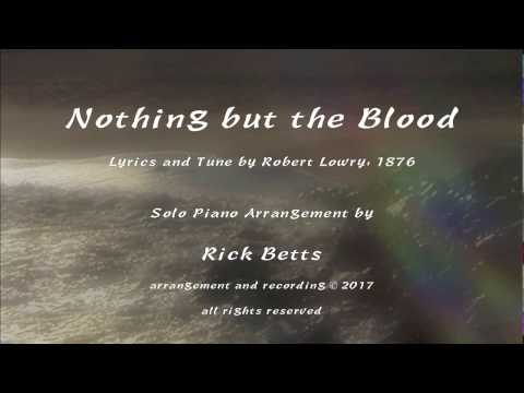 Nothing but the Blood of Jesus - Lyrics with Piano