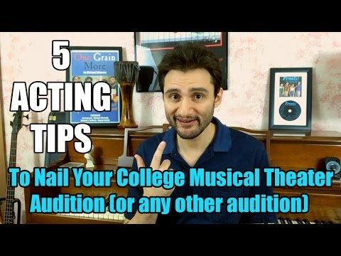 5 Acting Tips to Nail Your College Musical Theater Audition (or any other audition)