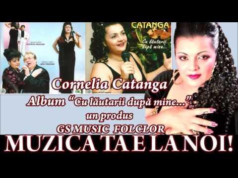 COLAJ ALBUM CORNELIA CATANGA - CU LAUTARII DUPA MINE