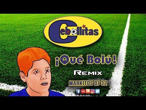 ¡Qué Bolú - Cebollitas ❌  Markitos DJ 32