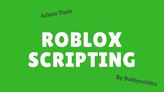 How to make Admin Tools (Roblox)