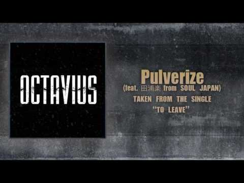 Octavius - Pulverize (feat. 田浦楽 from SOUL JAPAN)