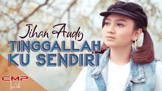 Jihan Audy - Tinggallah Ku Sendiri (Official Music Video)