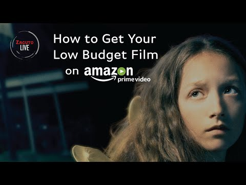 How To Get Your Low-Budget Film On Amazon Prime