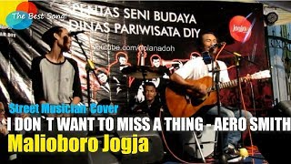 I DON`T WANT TO MISS A THING - AERO SMITH | Malioboro Jogja Street Musician Cover