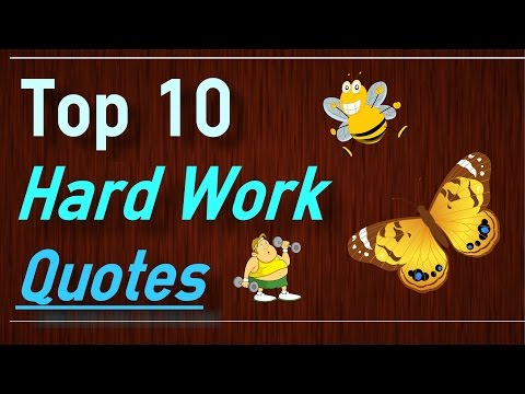 Hard Work Quotes – Top 10 Quotes about working hard and effort by Brain Quotes