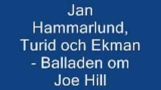 Jan hammarlund, Turid - Balladen om Joe Hill