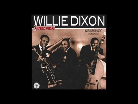 Willie Dixon and Big Three Trio  - After Awhile