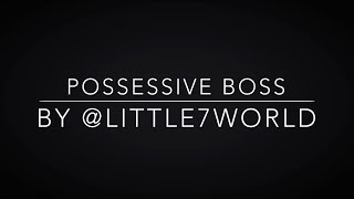 Possessive Boss    Wattpad Trailer